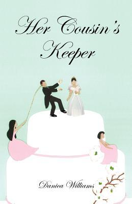 Her Cousins Keeper  by  Danica N. Williams