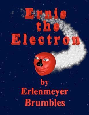 Ernie the Electron Erlenmeyer Brumbles