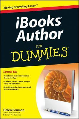 iBooks Author For Dummies (For Dummies  by  Galen Gruman