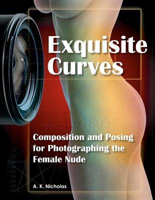 Exquisite Curves  by  A.K. Nicholas