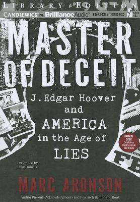 Master of Deceit: J. Edgar Hoover and America in the Age of Lies [With Bonus Disk with Photos from the Book]  by  Marc Aronson