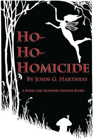 Ho-Ho Homicide - A Bubba the Monster Hunter Short Story  by  John G. Hartness