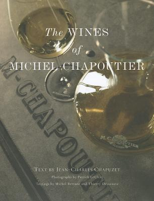The Wines of Michel Chapoutier Michel Bettane