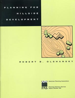Planning for Hillside Development Robert B. Olshansky