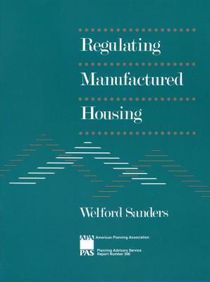Regulating Manufactured Housing  by  Welford Sanders