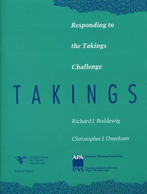Responding to the Takings Challenge: A Guide for Officials and Planners  by  Richard J. Roddewig