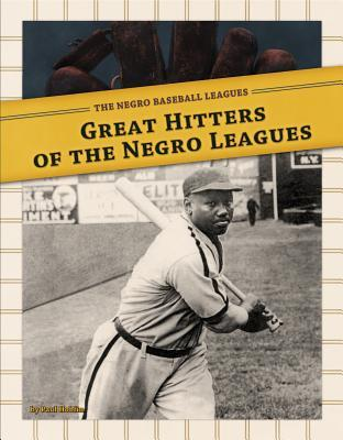 Great Hitters of the Negro Leagues  by  Paul Hoblin