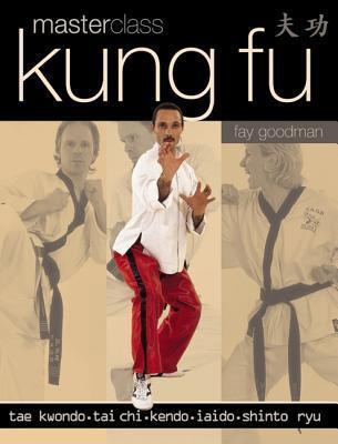 Masterclass Kung Fu Fay Goodman