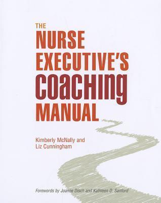 The Nurse Executives Coaching Manual Kimberly McNally