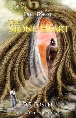 The Stone Heart (Deep Forest Adventures, #2) D.S. Foster