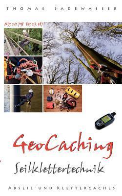 Geocaching   Seilklettertechnik Technik Für Kletter  Und Abseilcaches Thomas Sadewasser