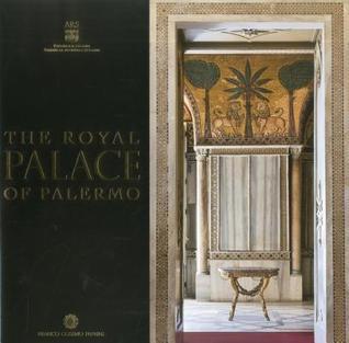 The Royal Palace of Palermo  by  Maria Andaloro