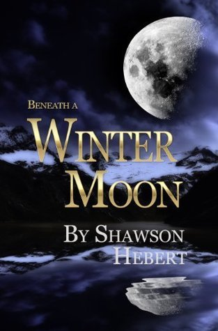 Beneath a Winter Moon  by  Shawson Hebert