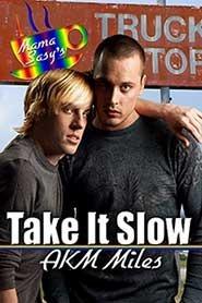 Take It Slow  by  A.K.M. Miles