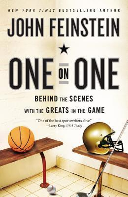 One on One: Behind the Scenes with the Greats in the Game  by  John Feinstein