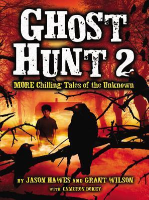 Ghost Hunt 2: MORE Chilling Tales of the Unknown Jason Hawes