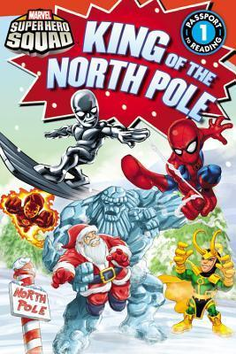 Super Hero Squad: King of the North Pole  by  Lisa  Shea