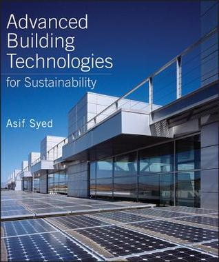 Advanced Building Technologies for Sustainability Asif Syed