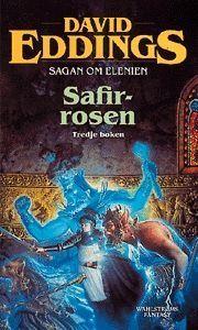 Safirrosen (Sagan om Elenien, #3) David Eddings