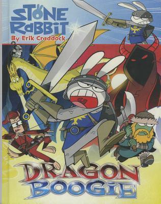Stone Rabbit 7: Dragon Boogie  by  Erik Craddock