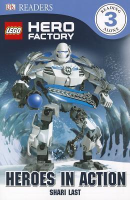 LEGO Hero Factory: Heroes in Action (DK Readers L3)  by  Shari Last