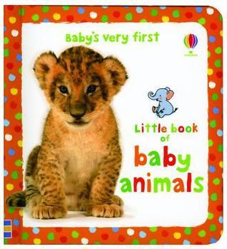 Babys Very First Book of Baby Animals  by  Stella Baggott