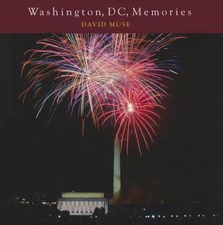 Washington, DC, Memories David Muse