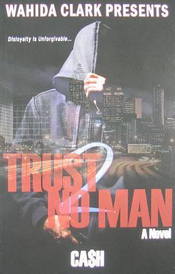 Trust No Man 2  by  Ca$h