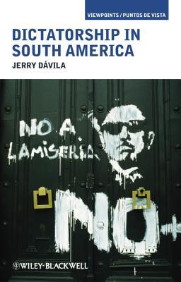 Dictatorship in South America Jerry Dávila