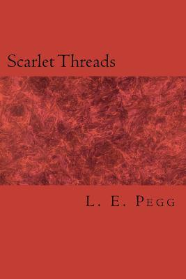 Scarlet Threads  by  L.E. Pegg
