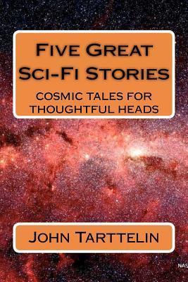 Five Great Sci-Fi Stories John   Tarttelin