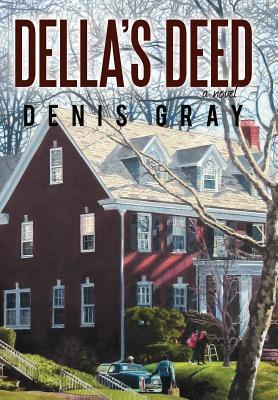 Dellas Deed  by  Denis Gray