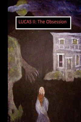 Lucas II: The Obsession Brandy R. McKinnon