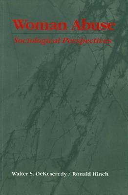Woman Abuse: Sociological Perspectives  by  Dekeseredy / Hinch