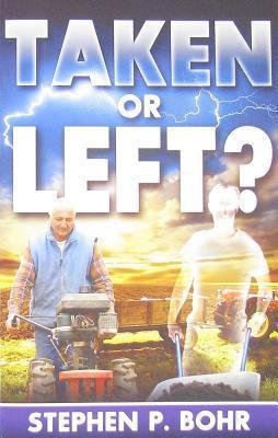 Taken or Left? Stephen P. Bohr