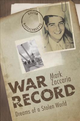War Record: Dreams of a Stolen World  by  Mark Zaccaria