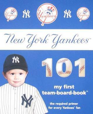 New York Yankees 101 (101 My First Team Board Books)  by  Brad M. Epstein