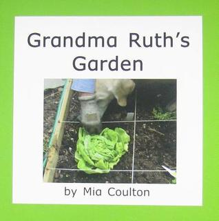 Grandma Ruths Garden  by  Mia Coulton