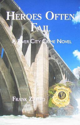 Heroes Often Fail: A River City Crime Novel Frank Zafiro