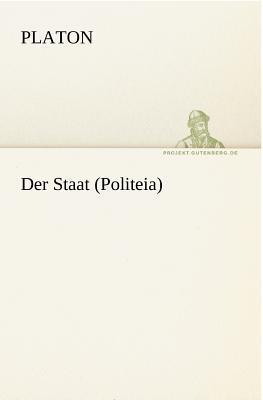 Der Staat (Politeia)  by  Plato