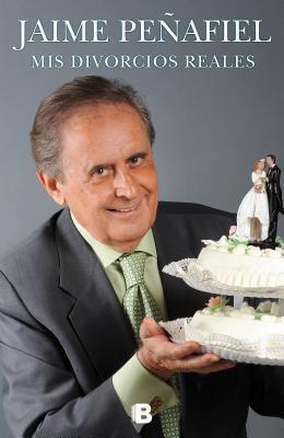 Mis Divorcios Reales  by  Jaime Penafiel