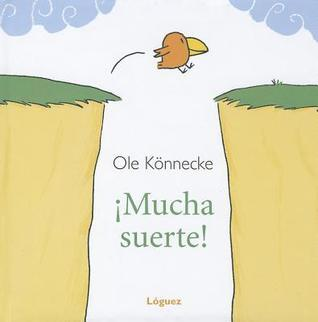 Mucha Suerte! = Good Luck!  by  Ole Könnecke