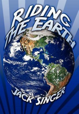 Riding the Earth Jack Singer