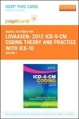 2012 ICD-9-CM Coding Theory and Practice with ICD-10 - Elsevier E-Book on Vitalsource (Retail Access Card): Theory and Practice  by  Karla R. Lovaasen