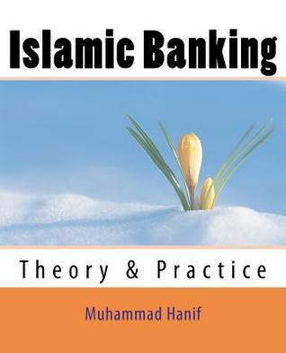 Islamic Banking: Theory & Practice Muhammad Hanif