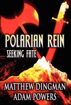Polarian Rein: Seeking Fate  by  Matthew Dingman