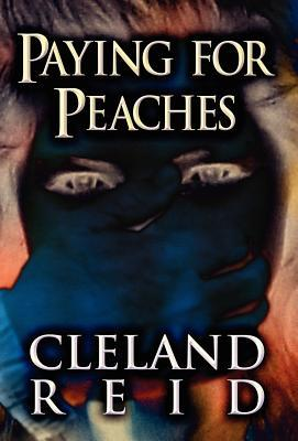 Paying for Peaches  by  Cleland Reid Jr.