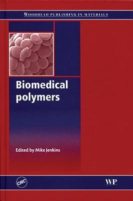 Biomedical Polymers  by  M. Jenkins