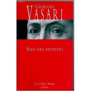 Vies des artistes : Vies des plus excellents peintres, sculpteurs et architectes  by  Giorgio Vasari