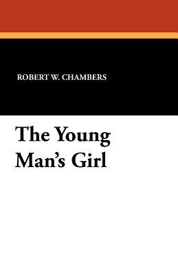 The Young Mans Girl Robert W. Chambers